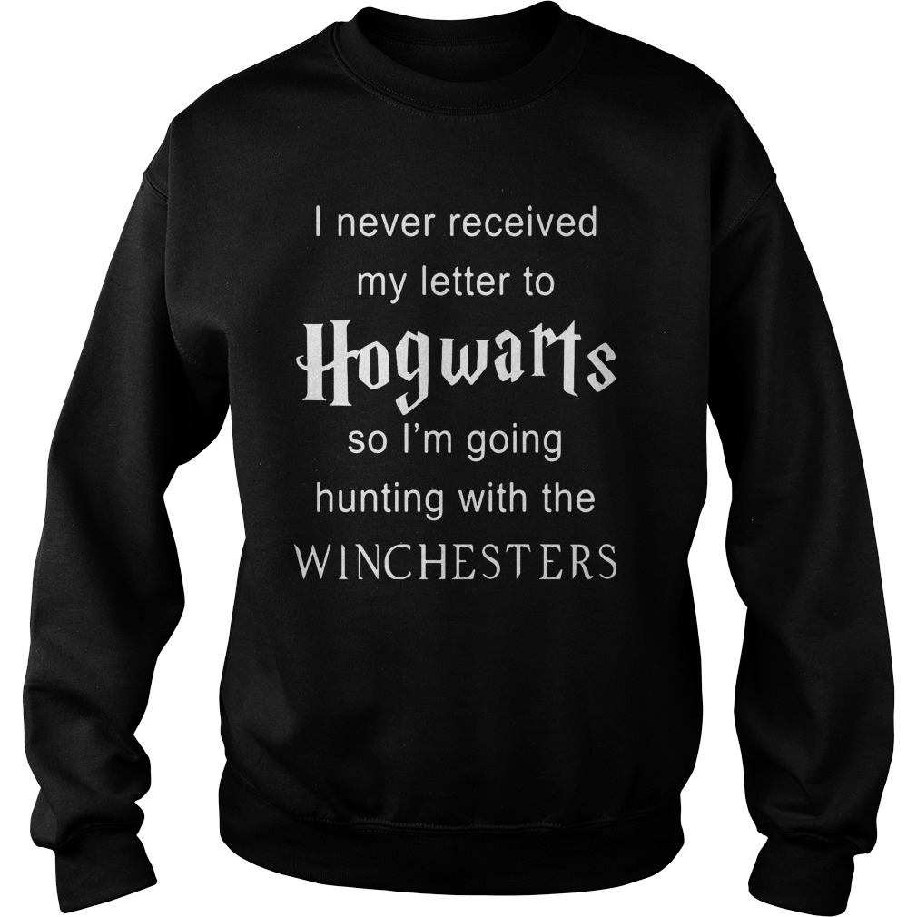 Never Received Letter Hogwarts Im Going Hunting Winchesters Sweater