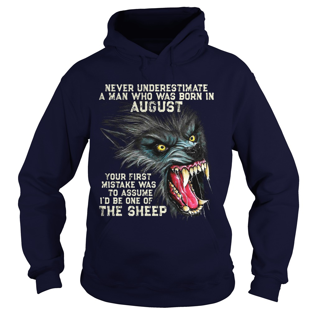 Never Underestimate Man Born August First Mistake Assume Id One Sheep Hoodie