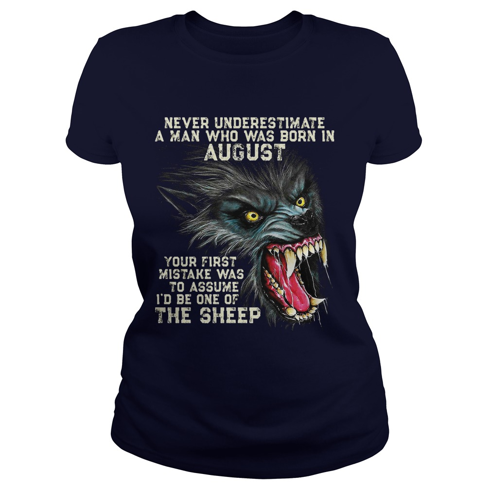 Never Underestimate Man Born August First Mistake Assume Id One Sheep Ladies Tee
