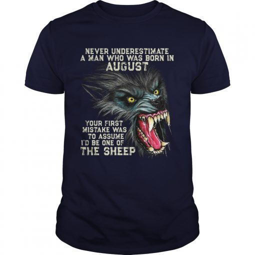 Never Underestimate Man Born August First Mistake Assume Id One Sheep Shirt