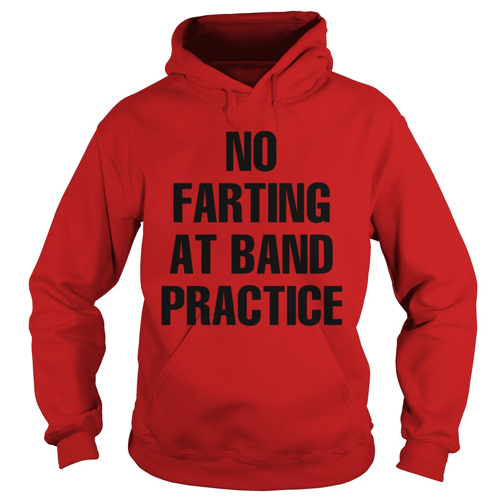 No Farting Band Practice Hoodie