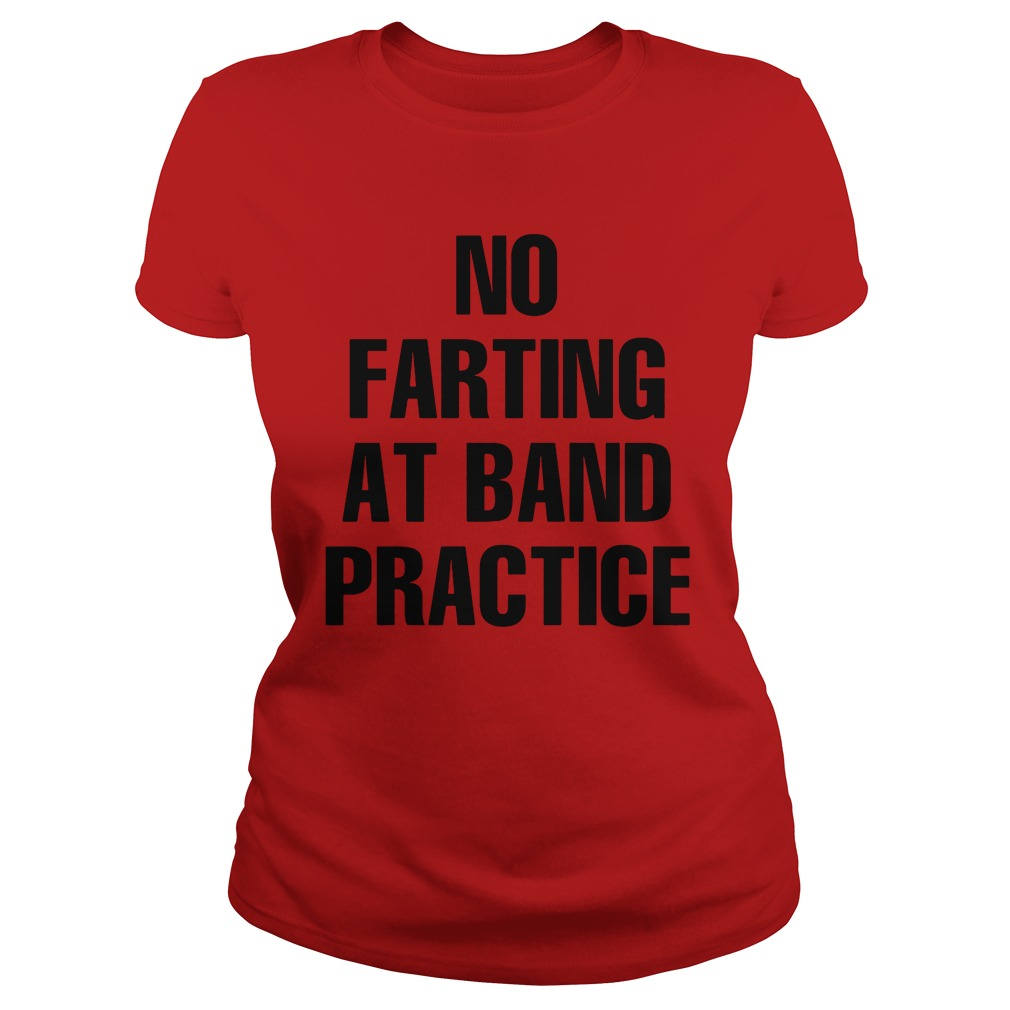 No Farting Band Practice Ladies Tee