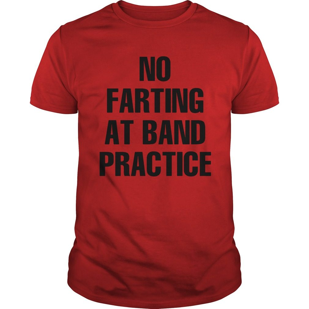 No Farting Band Practice Shirt