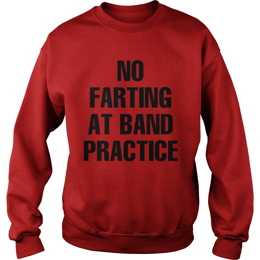 No Farting Band Practice Sweater