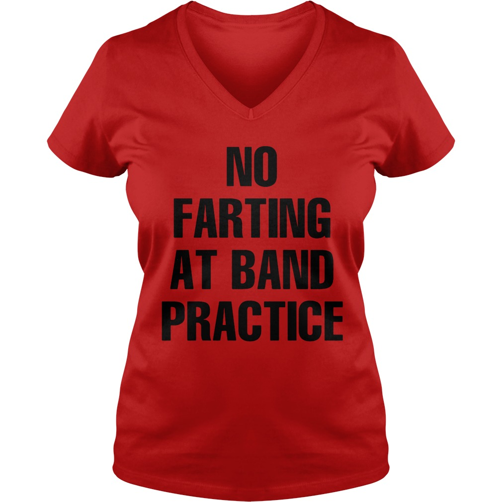 No Farting Band Practice V Neck T Shirt