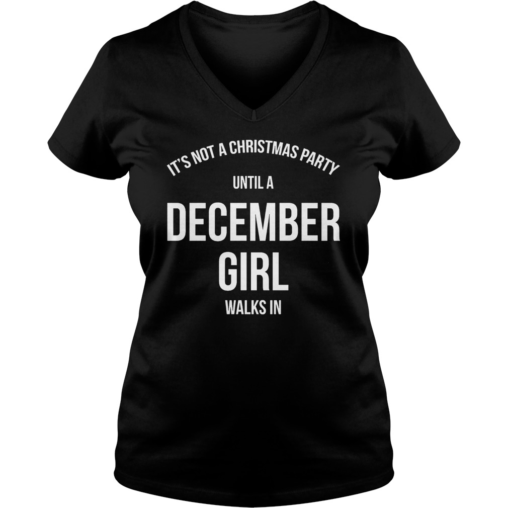Not Christmas Party December Girls Walsk V Neck T Shirt