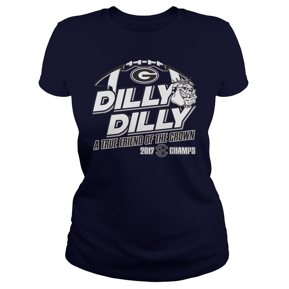 Official Dilly Dilly True Friend Crown 2017 Sec Champs Ladies Tee