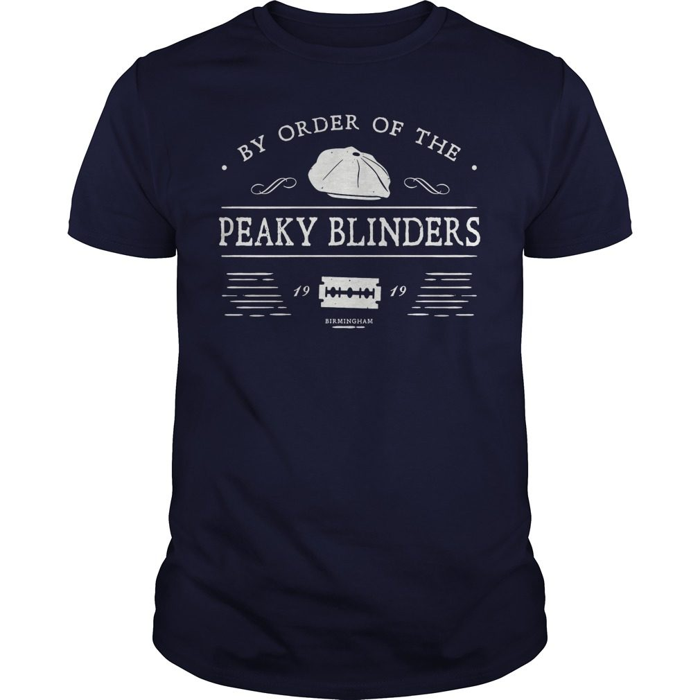 By Order Of The Peaky Blinders Shirt, Hoodie, Sweater And V Neck T Shirt