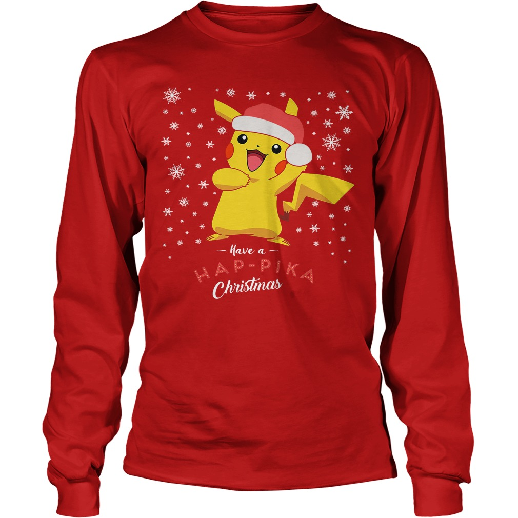 Pikachu Have A Happika Christmas Pokemon Longsleeve tee