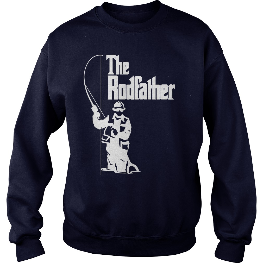 The Rodfather Fishing Shirt, Hoodie, Sweater And V Neck T Shirt