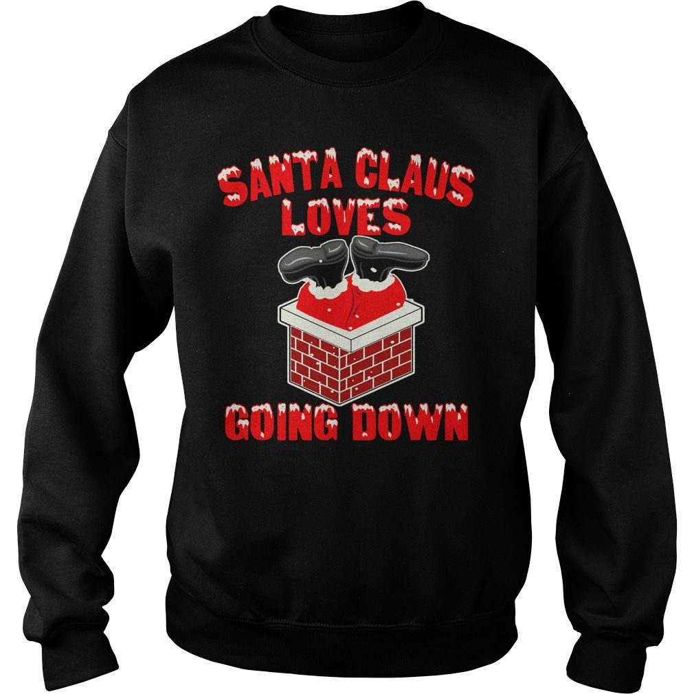 Santa Claus Loves Going Down Funny Ugly Christmas Sweater