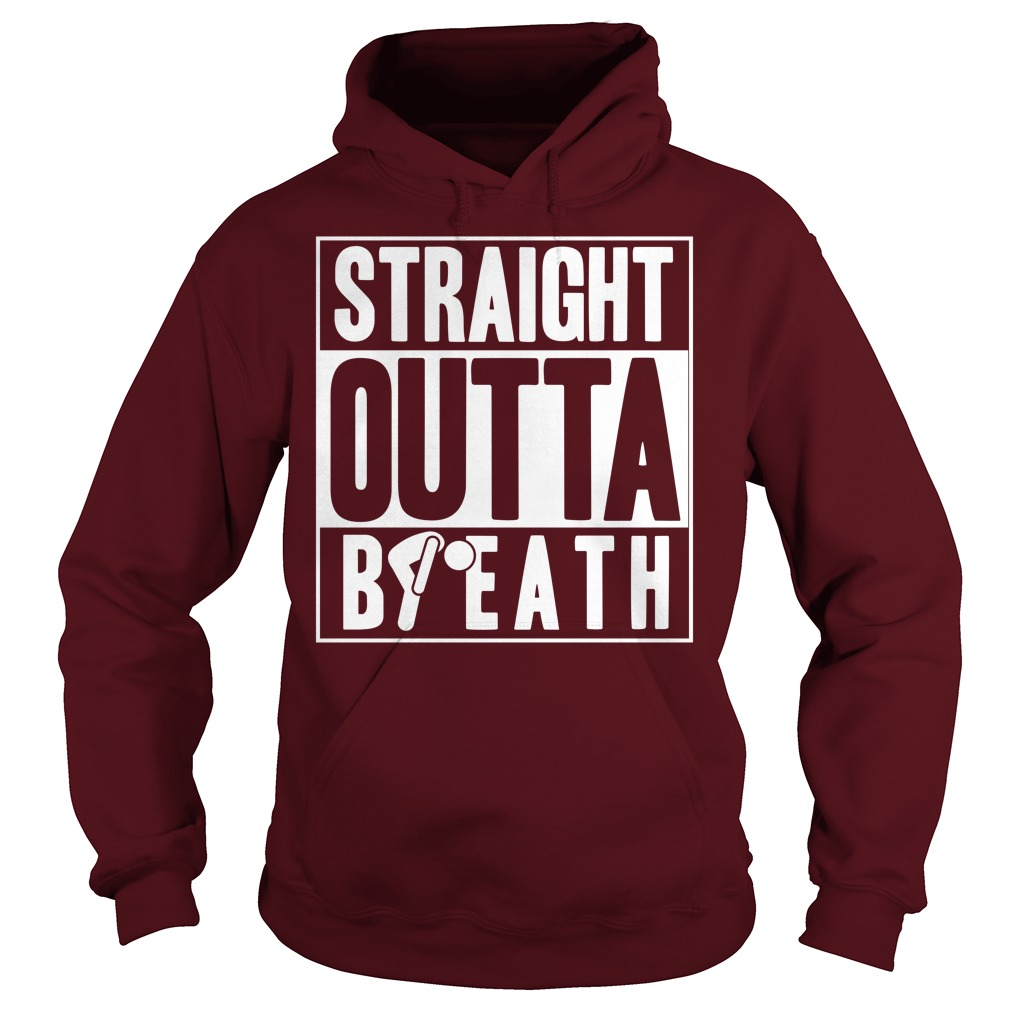 Straight Outta Breath Shirt, Hoodie, Sweater And V Neck T Shirt