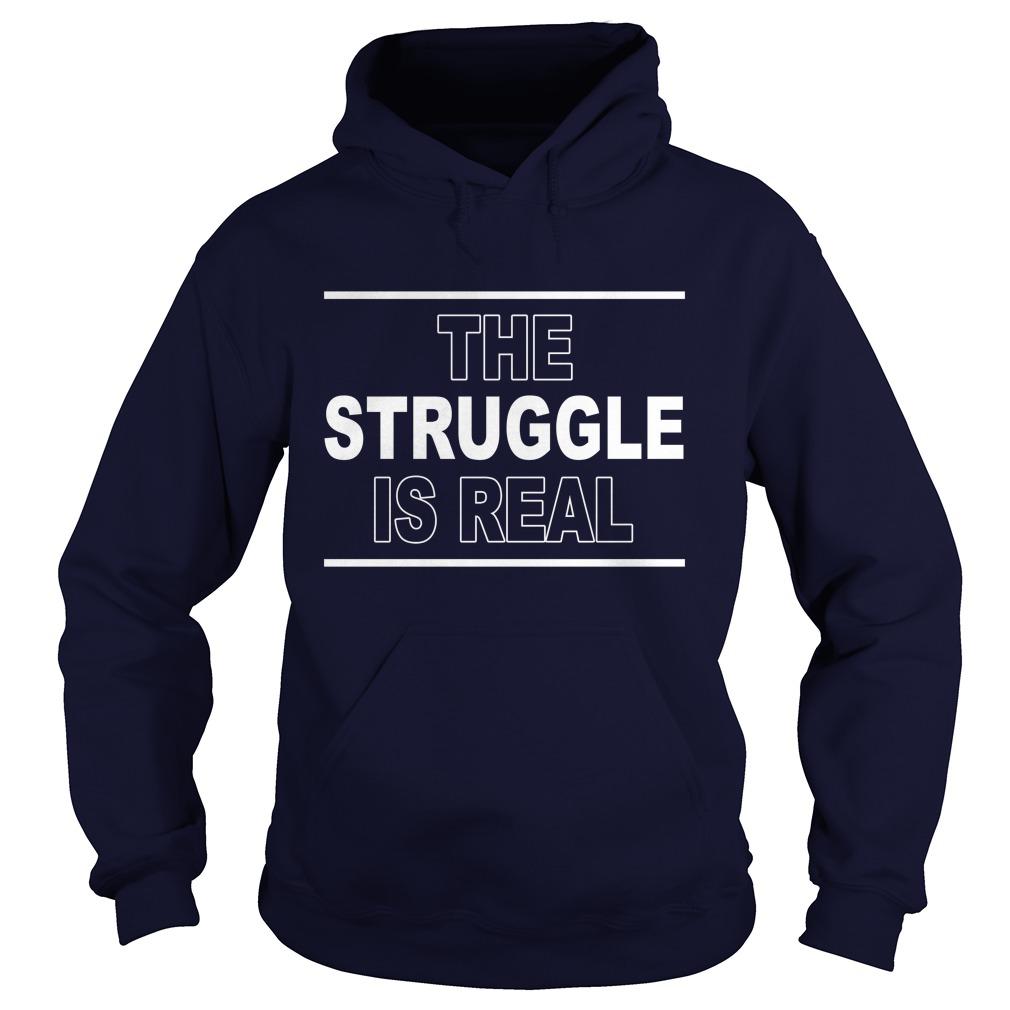 Struggle Real Hoodie
