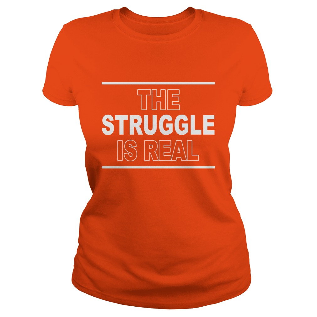 Struggle Real Ladies Tee