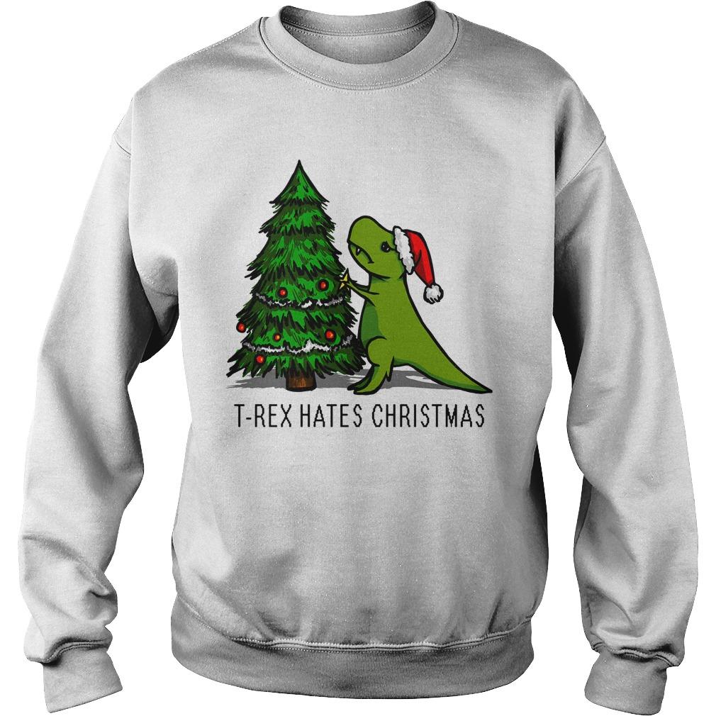 T-Rex hates Christmas sweater, shirt, hoodie and longsleeve tee