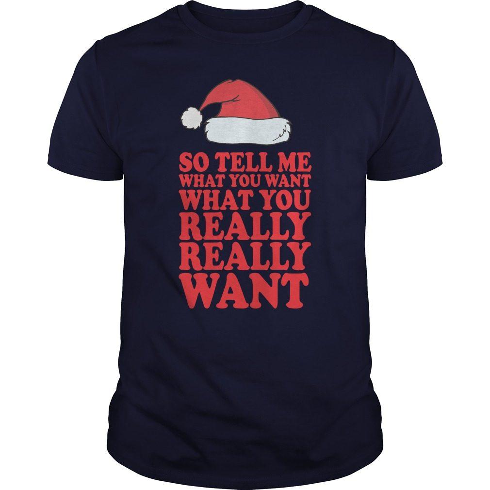 Tell Want Really Really Want Shirt