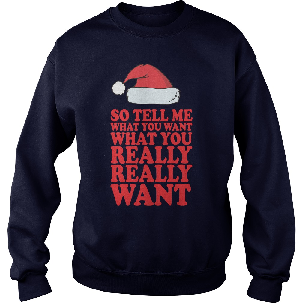 Tell Want Really Really Want Sweater