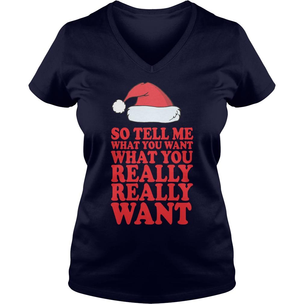 Tell Want Really Really Want V Neck T Shirt