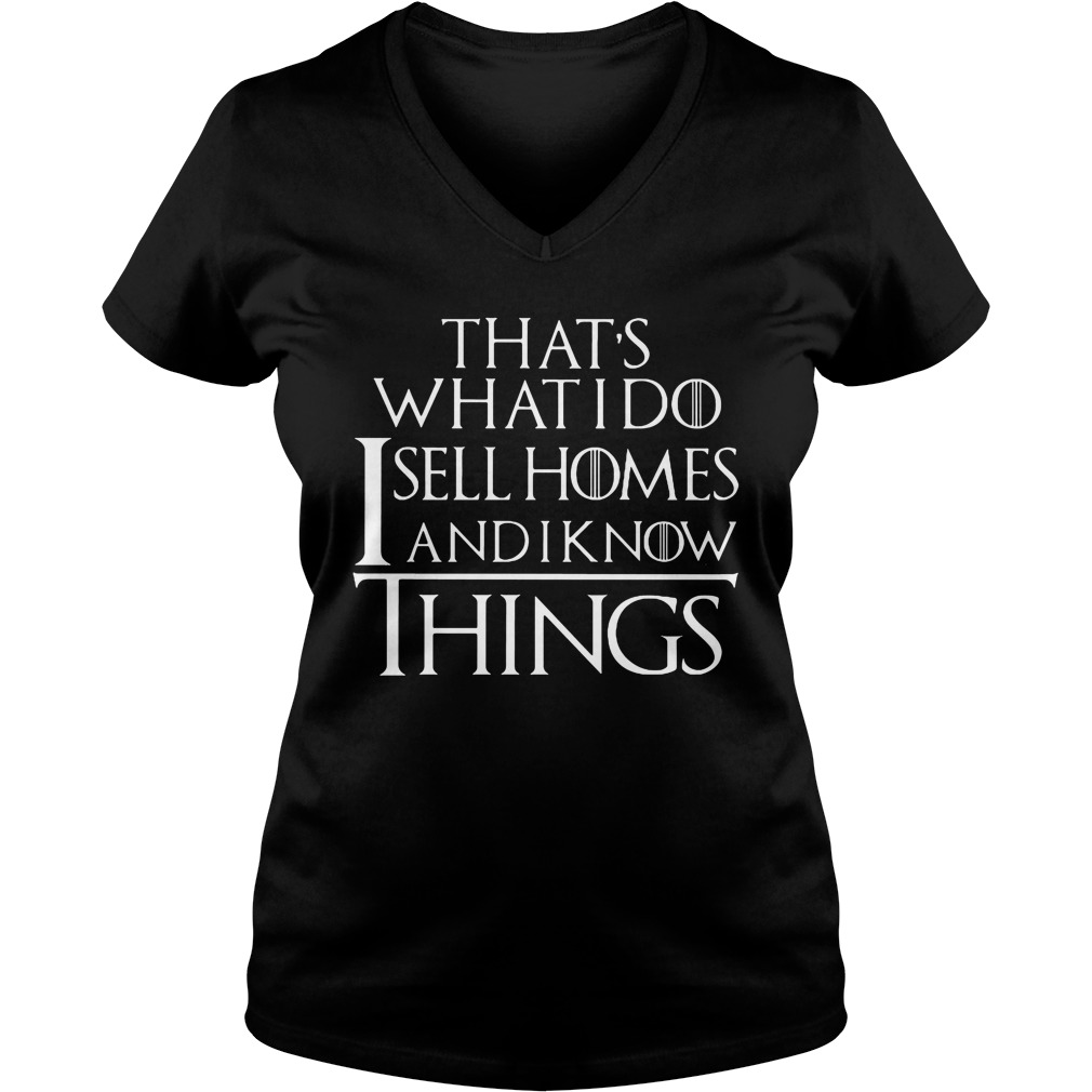 Thats Sell Homes Know Things V-neck t-shirt