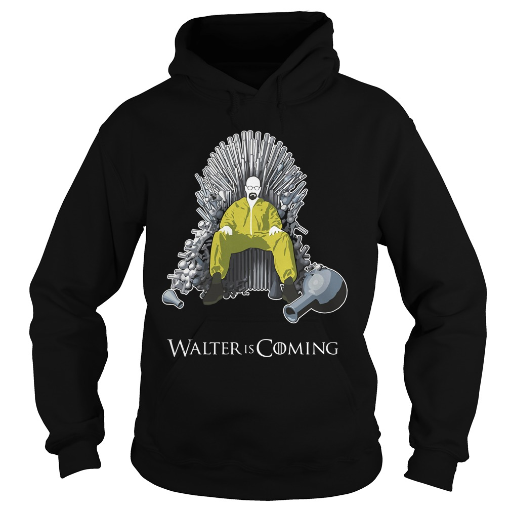 Walter Coming Shirt Breaking Bad X Game Thrones Hoodie