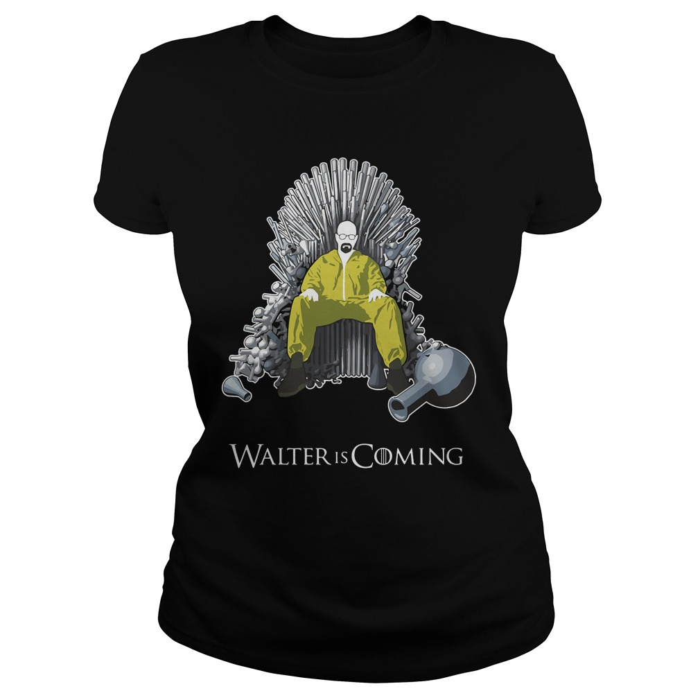 Walter Coming Shirt Breaking Bad X Game Thrones Ladies Tee