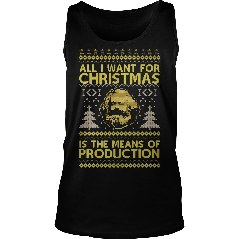 All I want for Christmas Karl Marx is the mean of production ugly Tank Top