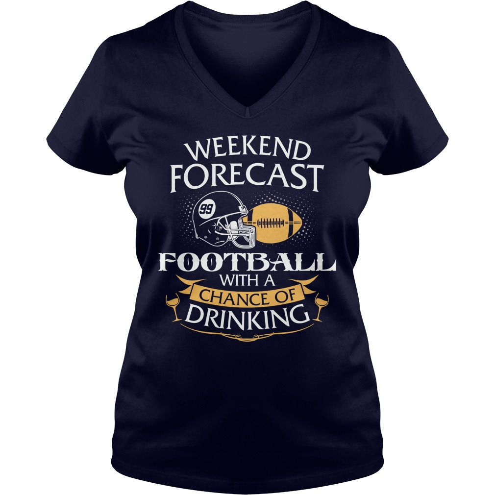 Weekend Forecast American Football Chance Drinking V Neck T Shirt