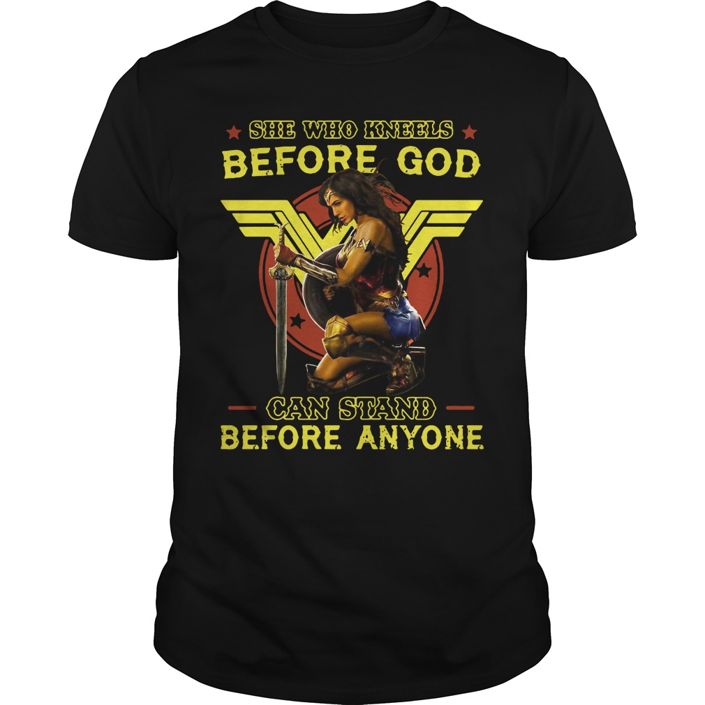 Wonder Woman Kneels God Can Stand Anyone Shirt