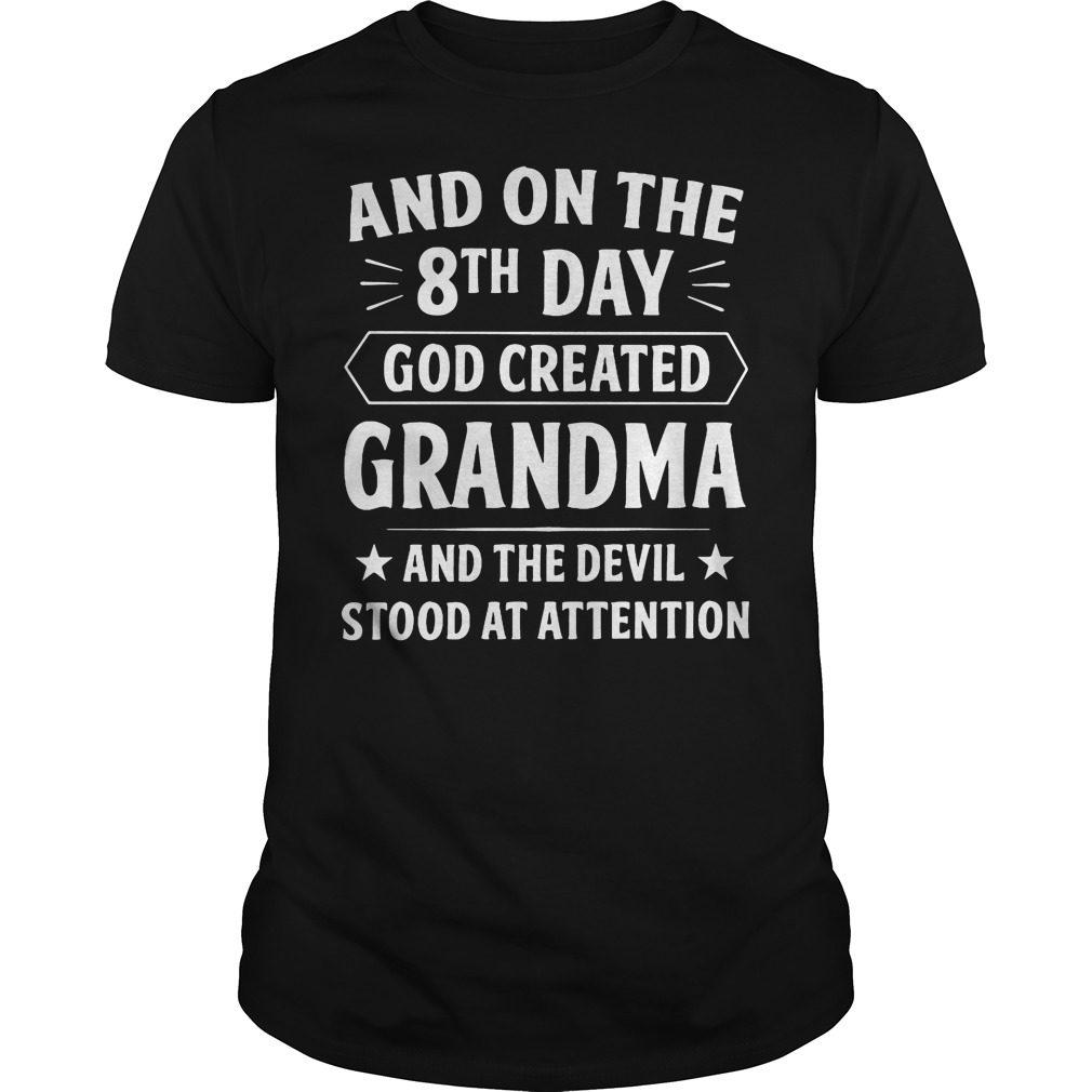 8th Day God Created Grandma Devil Stood Attention Shirt