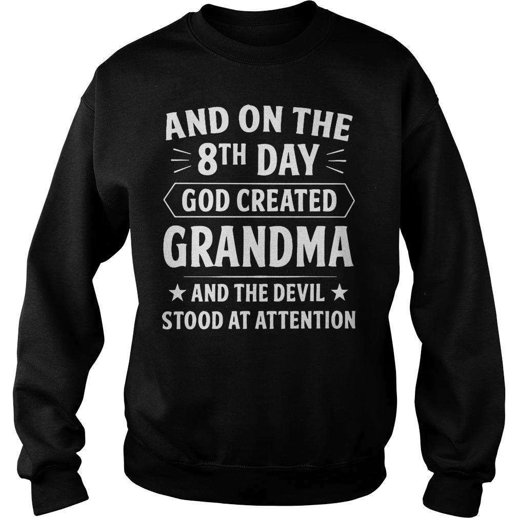 8th Day God Created Grandma Devil Stood Attention Sweater