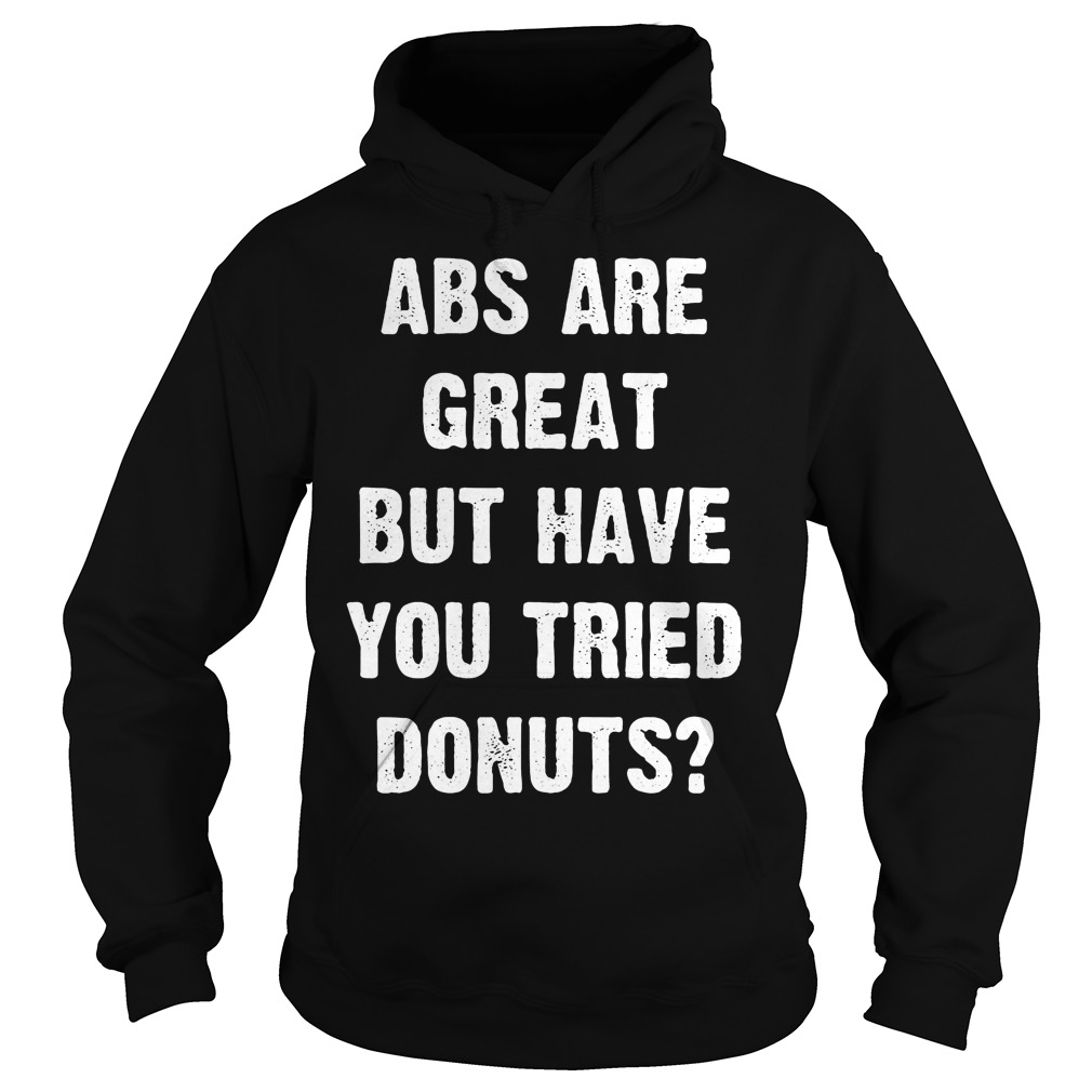 Abs Great Tried Donuts Hoodie