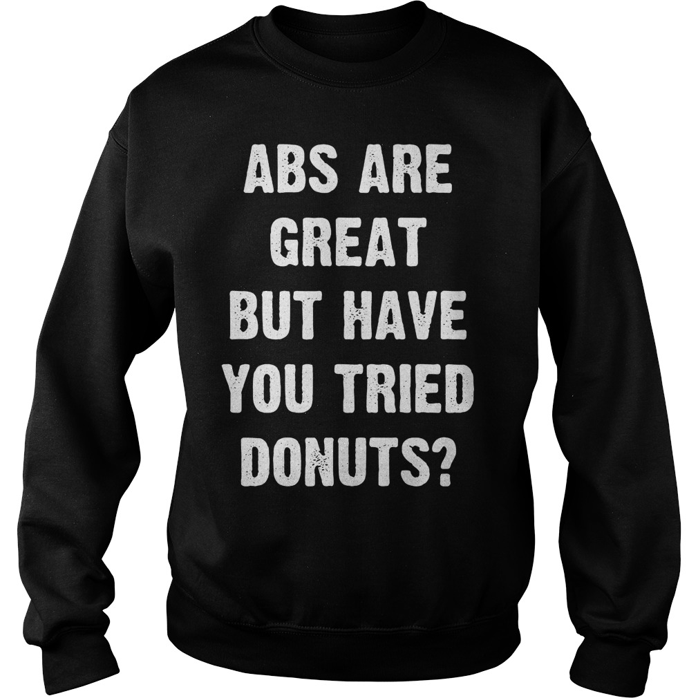 Abs Great Tried Donuts Sweater