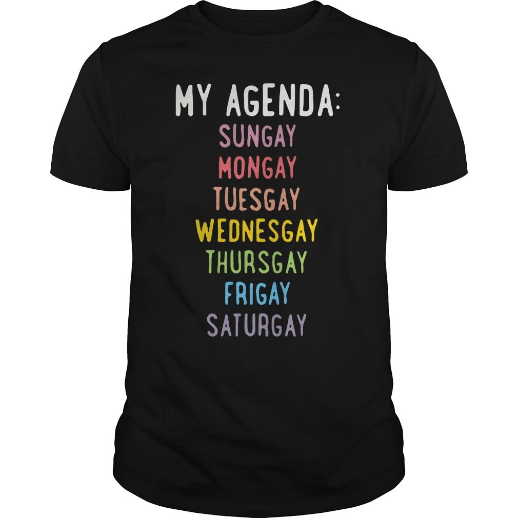 Agenda Sungay Mongay Tuesgay Wednesgay Thursgay Frigay Saturgay Shirt