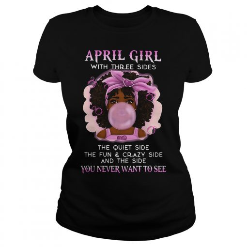 April Girl Three Sides Ladies Tee