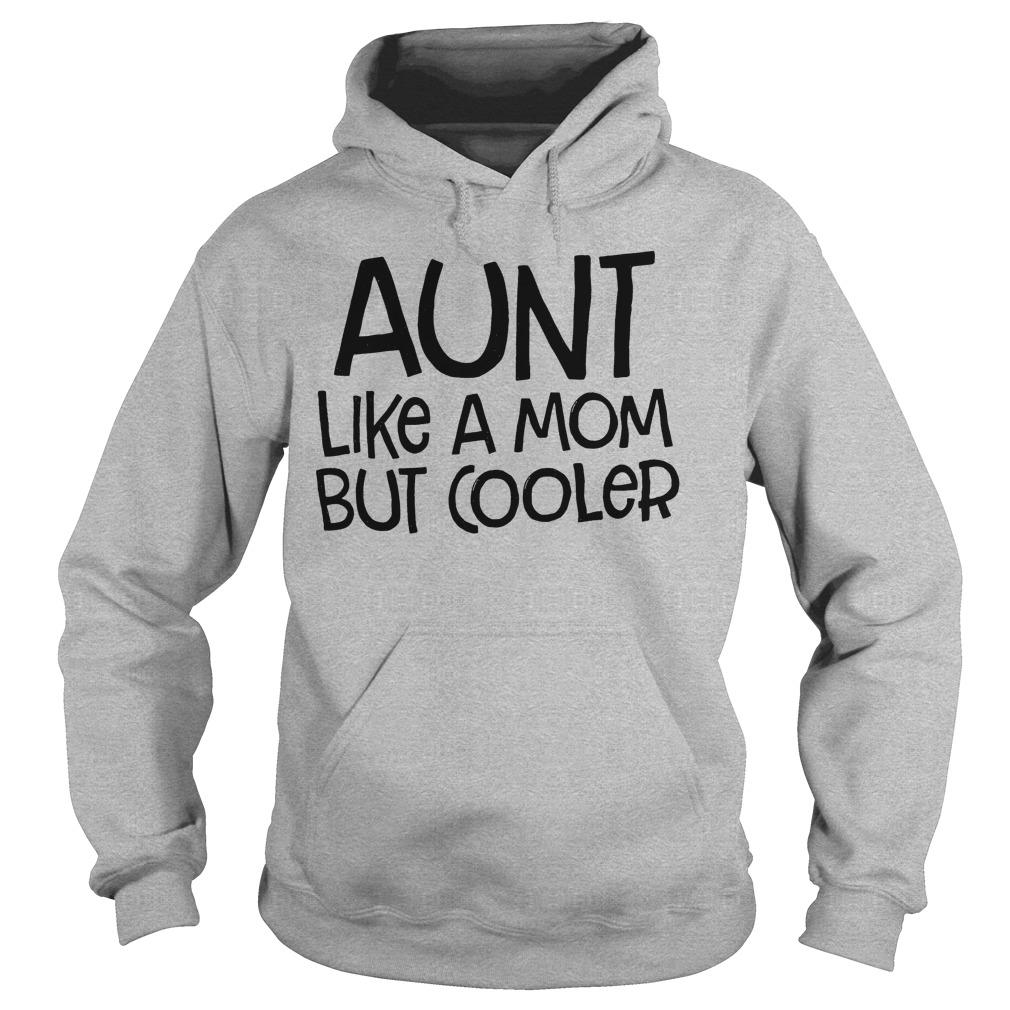 Aunt Like Mom Cooler Hoodie