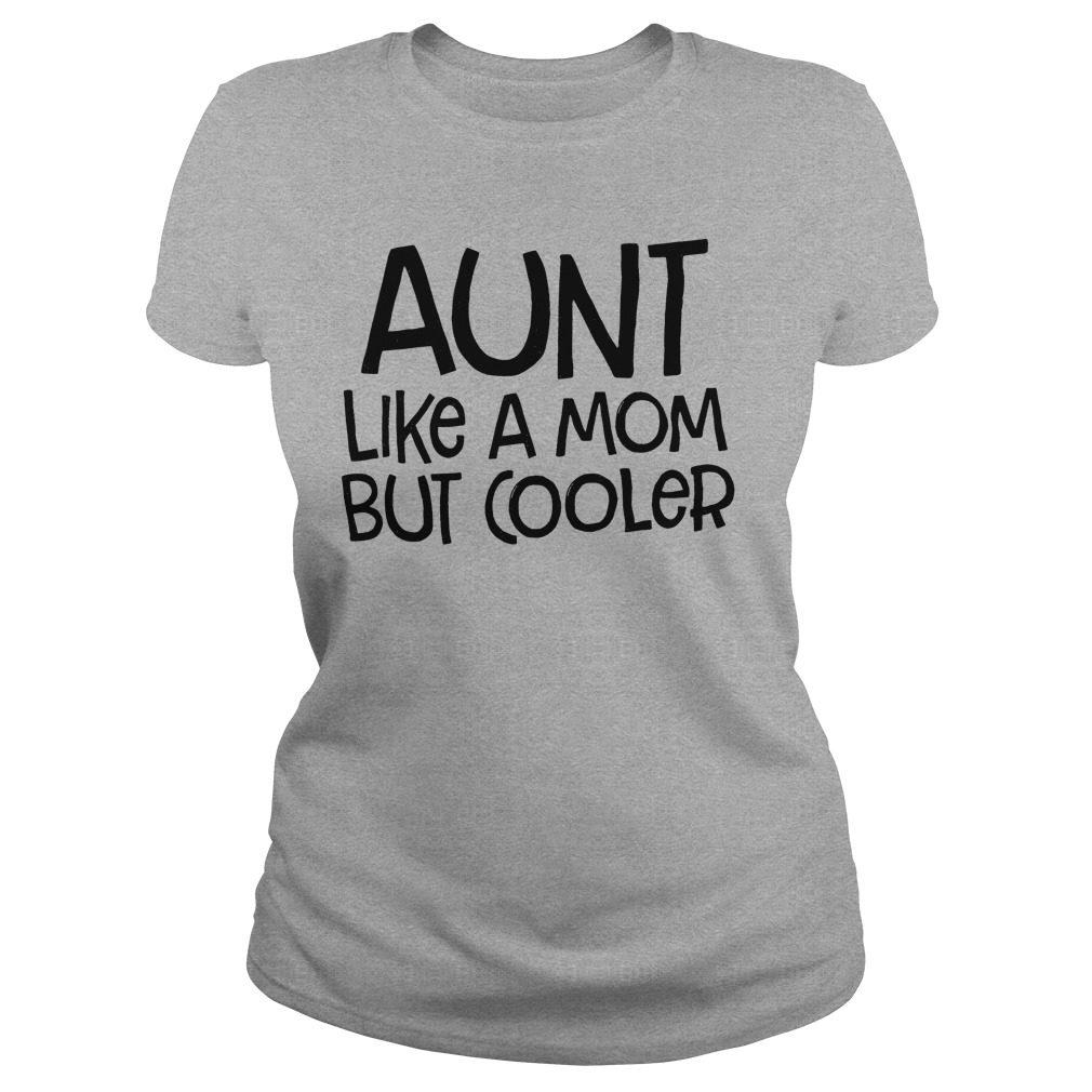 Aunt Like Mom Cooler Ladies Tee