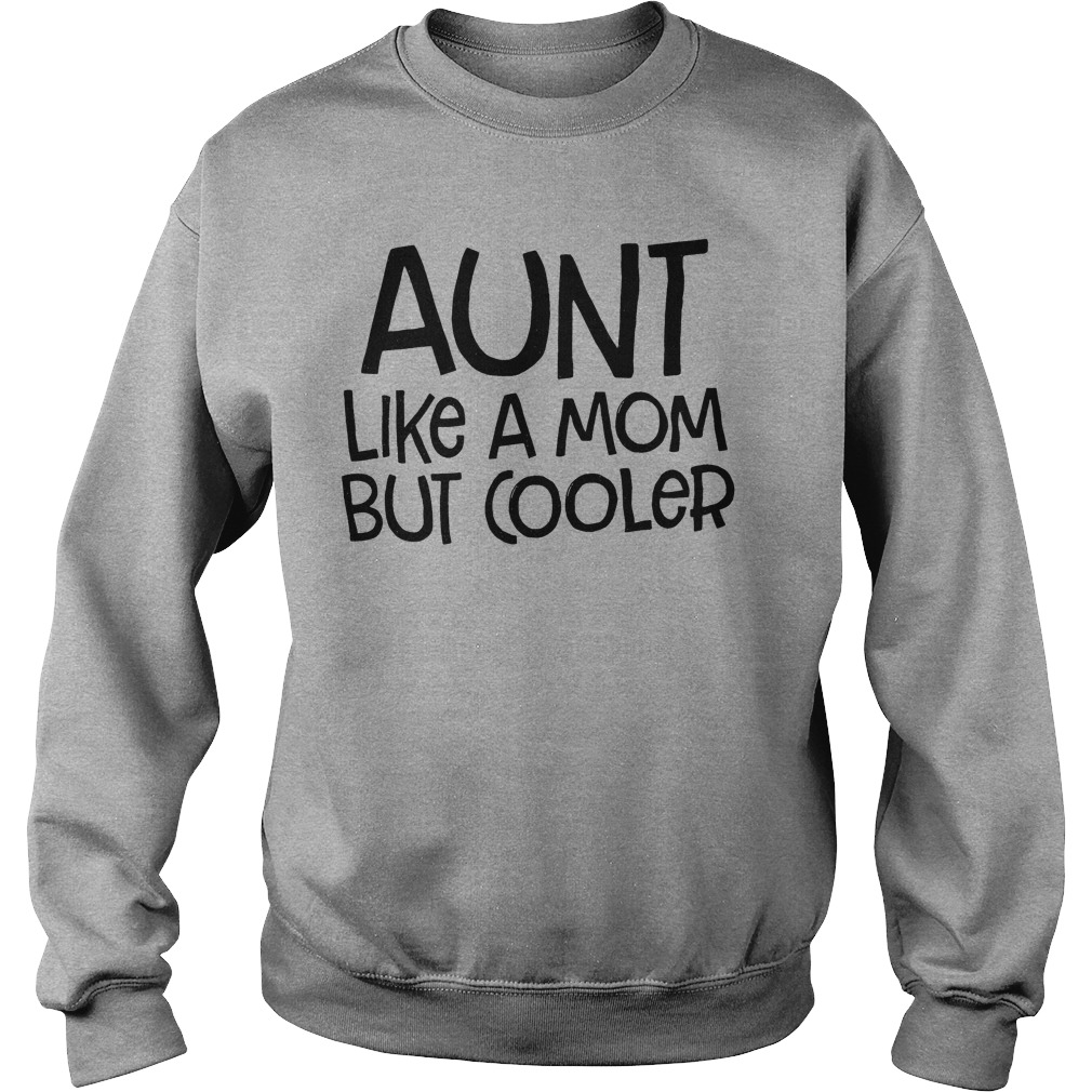 Aunt Like Mom Cooler Sweater