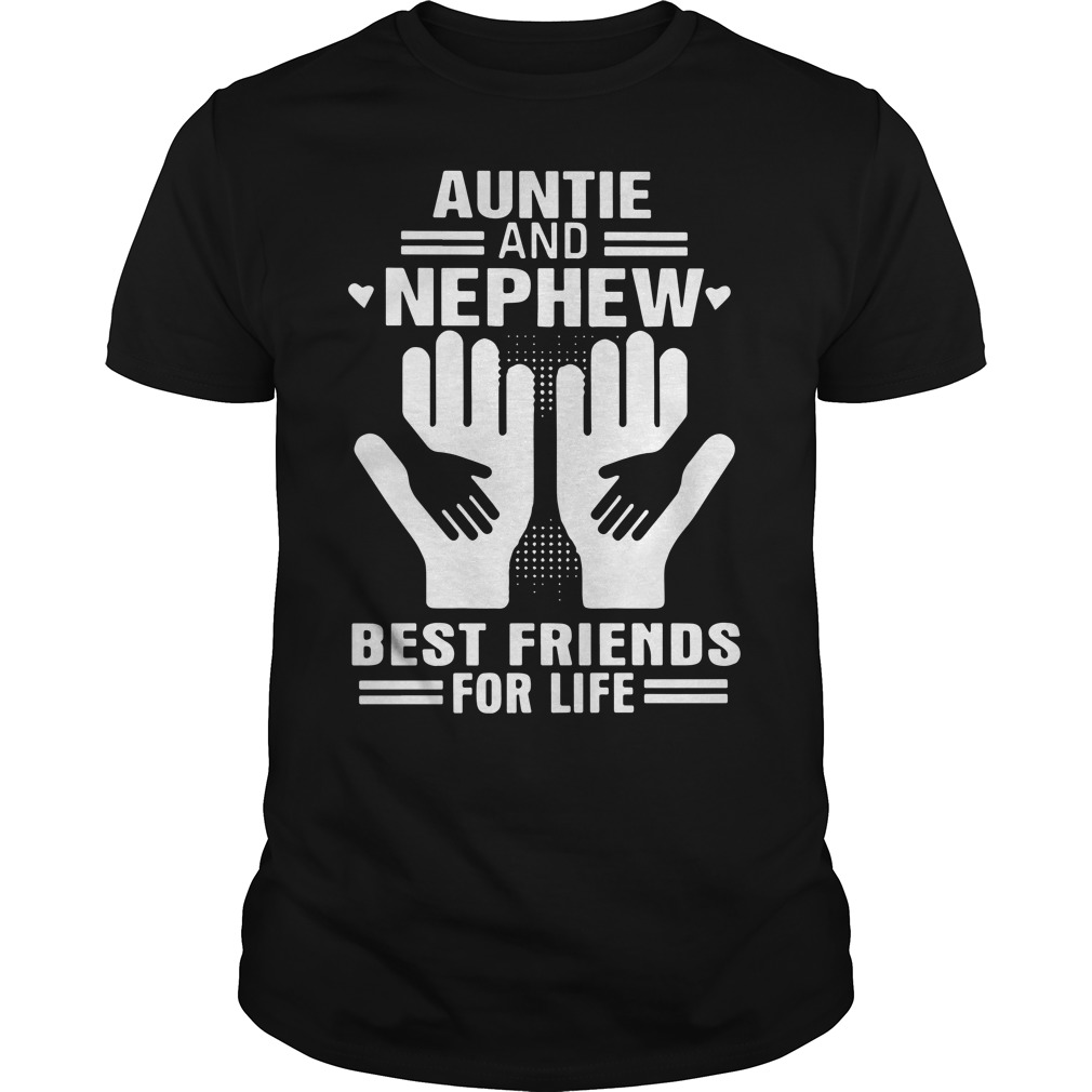 Auntie Nephew Best Friends Life Guys Shirt