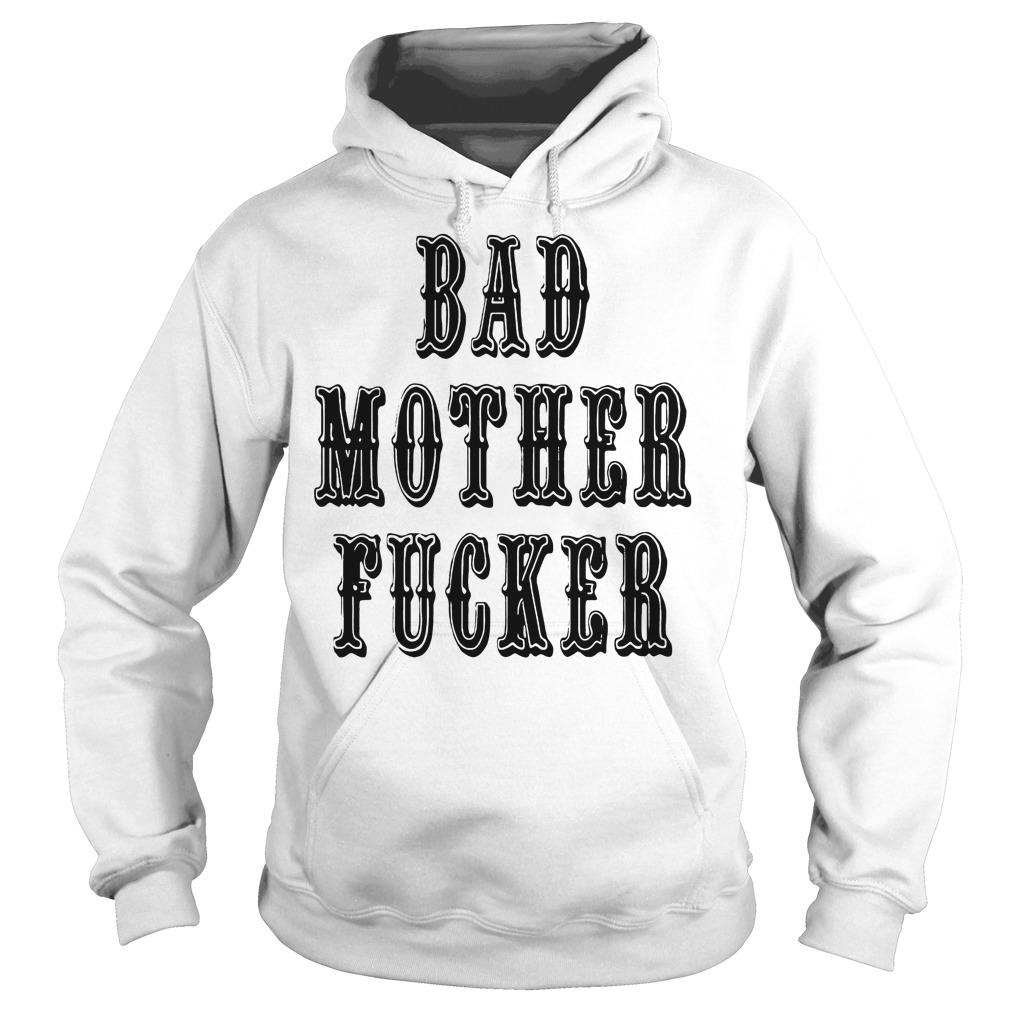 Bad Mother Fucker Hoodie