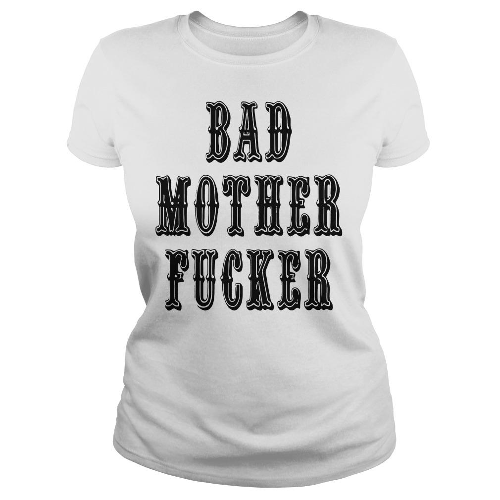 Bad Mother Fucker Ladies Tee