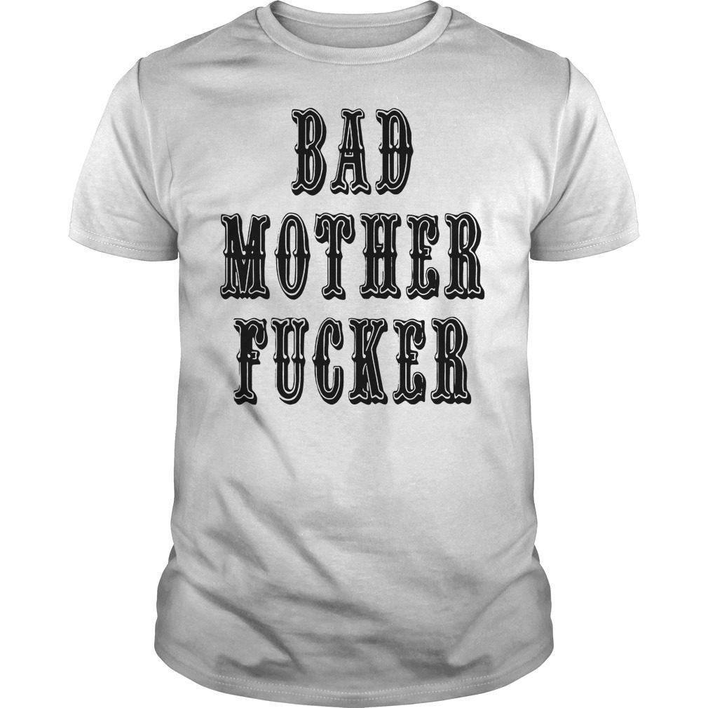 Bad Mother Fucker Shirt