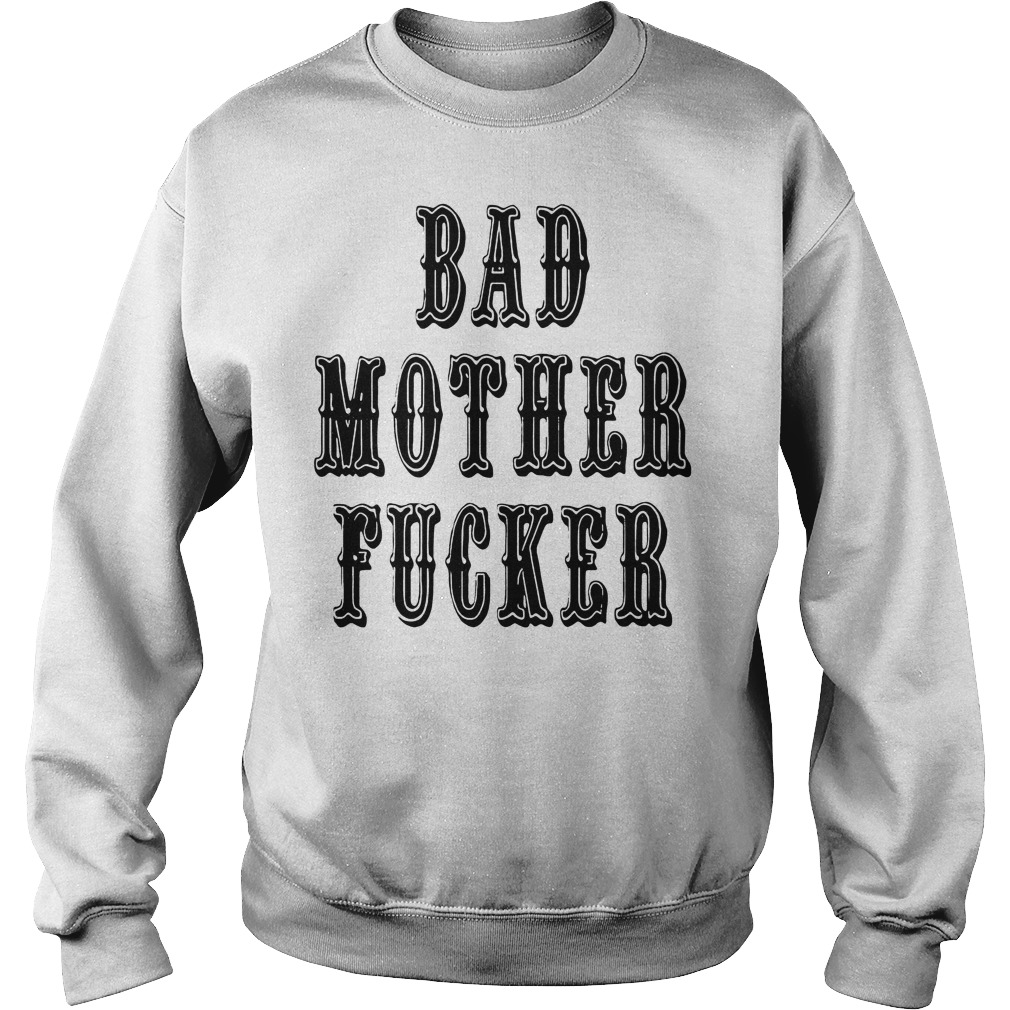 Bad Mother Fucker Sweater