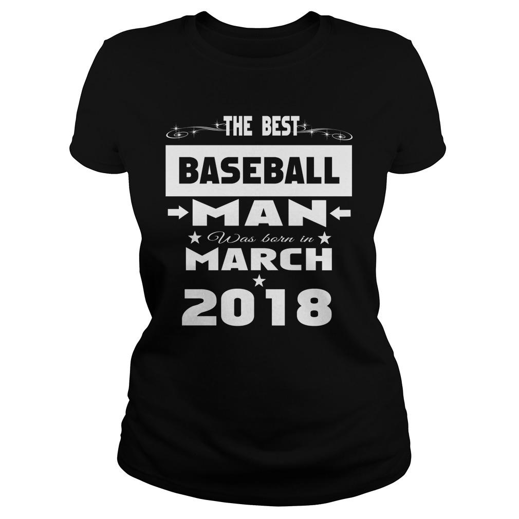 Best Baseball Man Born March 2018 Ladies Tee