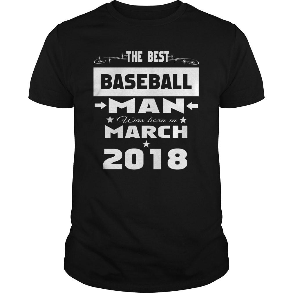 Best Baseball Man Born March 2018 Shirt