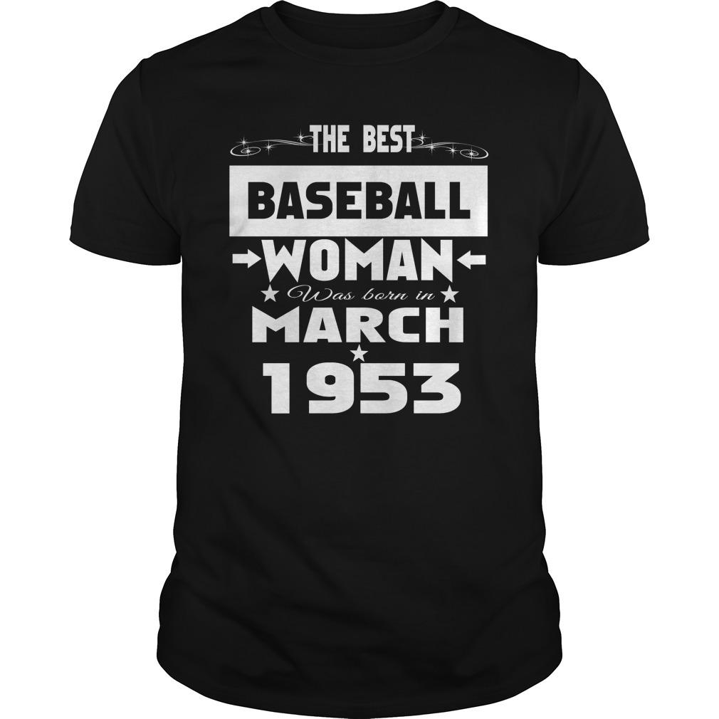 Best Baseball Woman Born March 1953 Guys Shirt