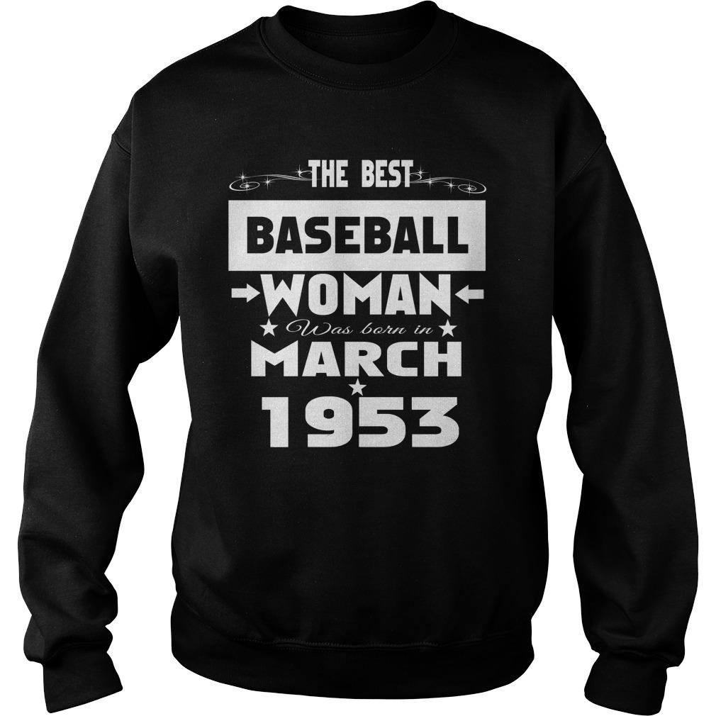 Best Baseball Woman Born March 1953 Sweater
