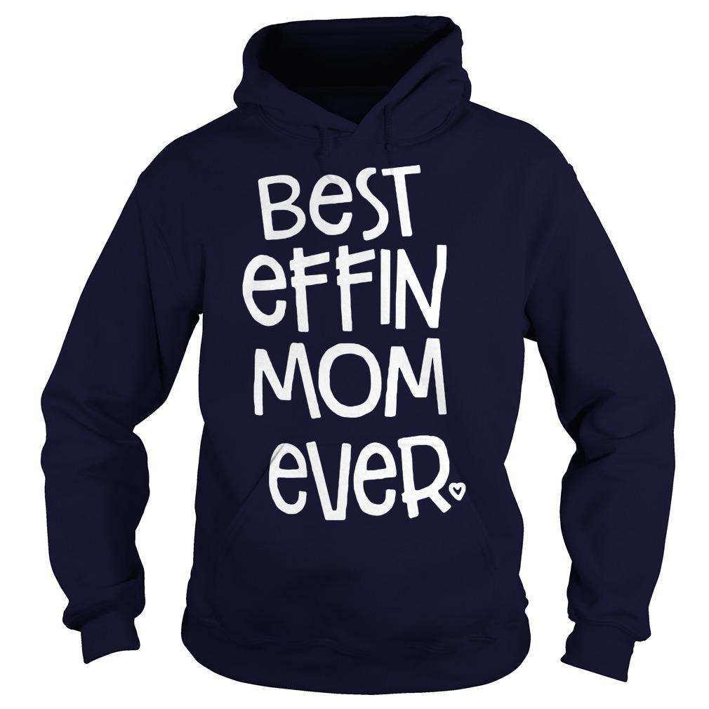 Best Effin Mom Ever Hoodie