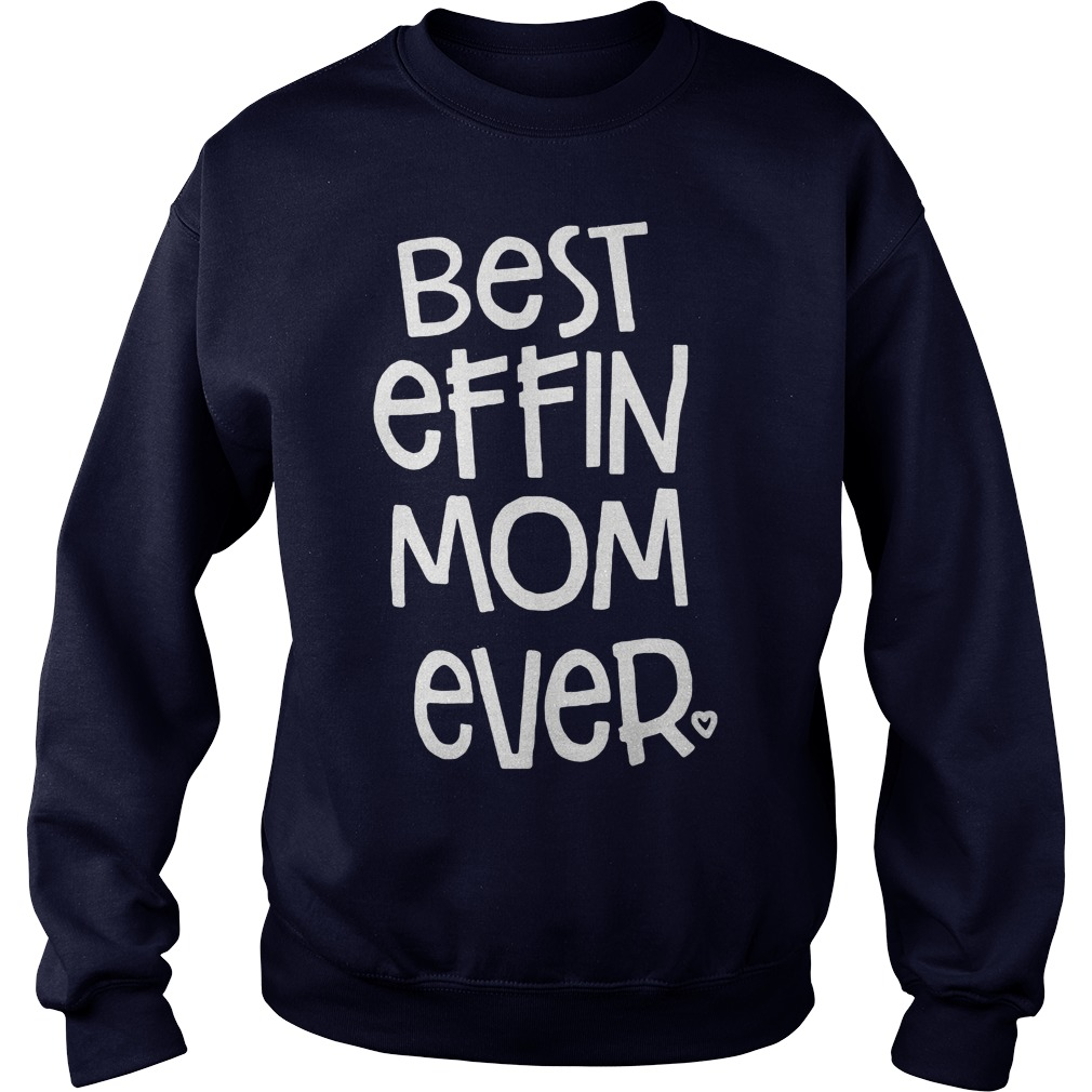 Best Effin Mom Ever Sweater