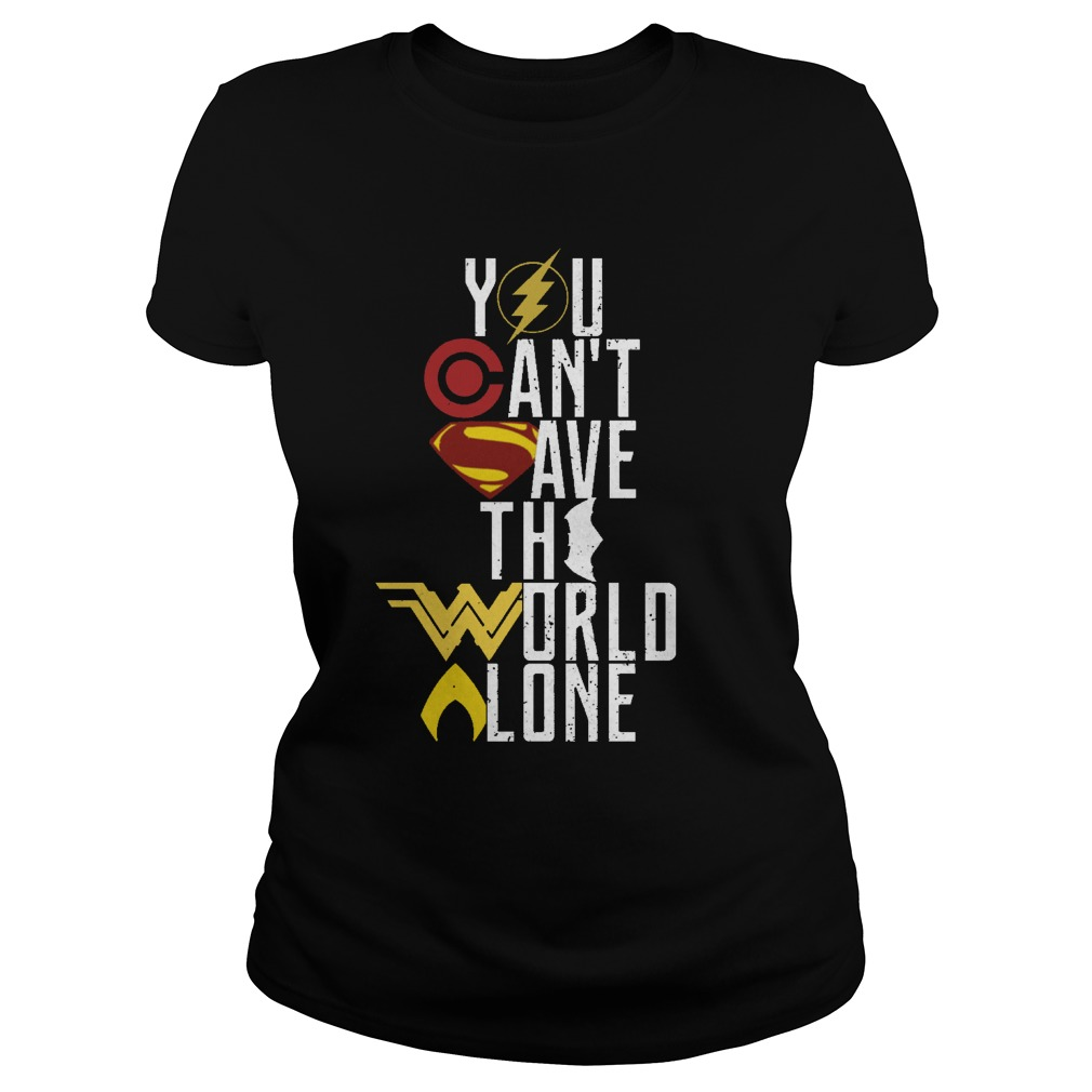 Cant Save World Alone Ladies Tee