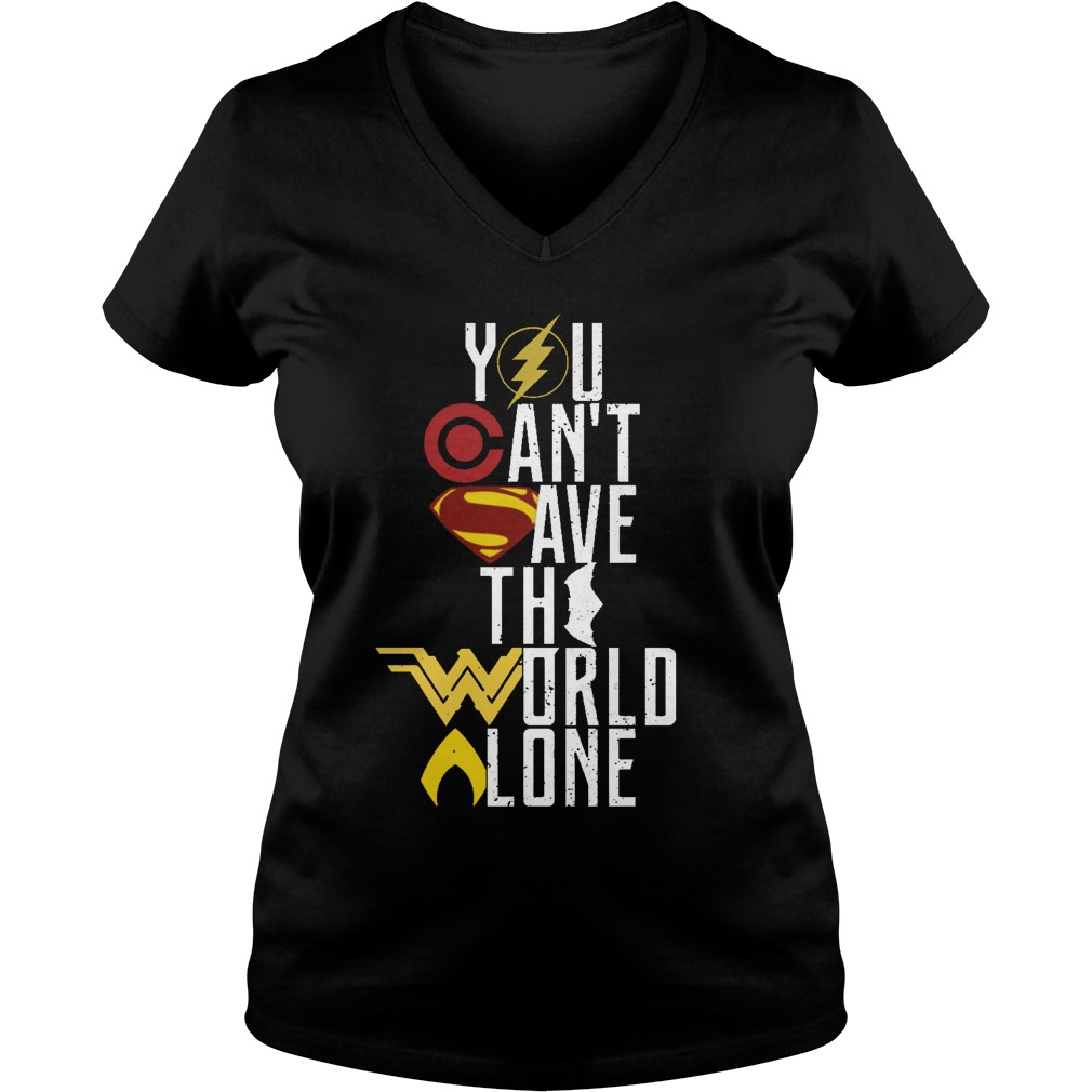 Cant Save World Alone V Neck T Shirt
